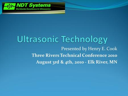 Presented by Henry E. Cook Three Rivers Technical Conference 2010 August 3rd & 4th, 2010 - Elk River, MN.