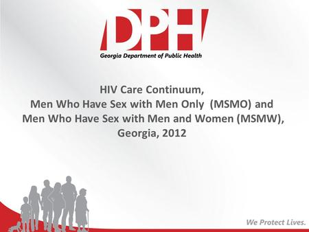 HIV Care Continuum, Men Who Have Sex with Men Only (MSMO) and Men Who Have Sex with Men and Women (MSMW), Georgia, 2012.
