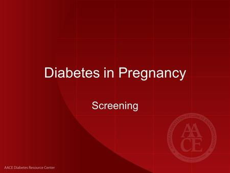 Diabetes in Pregnancy Screening.