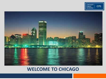 WELCOME TO CHICAGO. We Celebrate Having YOU Here! 2 CPS- Department of Language and Cultural Education.