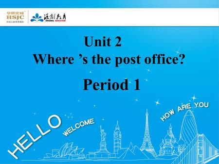 Unit 2 Where 's the post office? Period 1 Task I See and say post office What place is it?