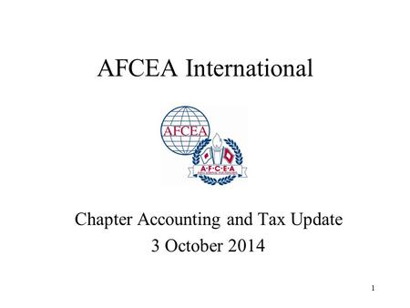 1 AFCEA International Chapter Accounting and Tax Update 3 October 2014.