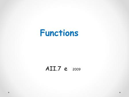 Functions AII.7 e 2009. Objectives: Find the Vertical Asymptotes Find the Horizontal Asymptotes.