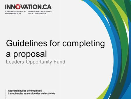 Guidelines for completing a proposal Leaders Opportunity Fund.