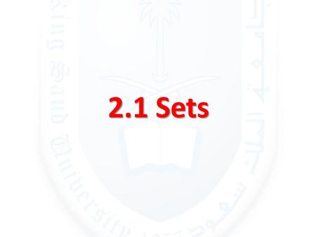 2.1 Sets. DEFINITION 1 A set is an unordered collection of objects. DEFINITION 2 The objects in a set are called the elements, or members, of the set.