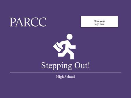 0 Stepping Out! High School Place your logo here.