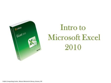 Intro to Microsoft Excel 2010. The Microsoft Excel window will open up ready for you to create a new spreadsheet 1 The ribbon, which sits above the spreadsheet,