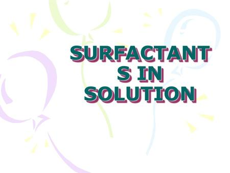 SURFACTANTS IN SOLUTION