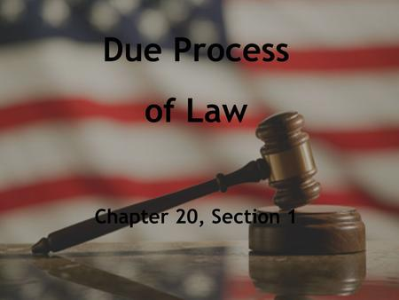Due Process of Law Chapter 20, Section 1.
