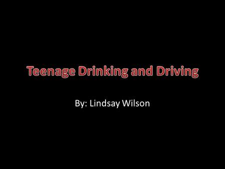 By: Lindsay Wilson. Eight teens die everyday in DUI crashes In 2005, 7420 teens died or were injured in DUI crashes. 200 percent chance that you or someone.