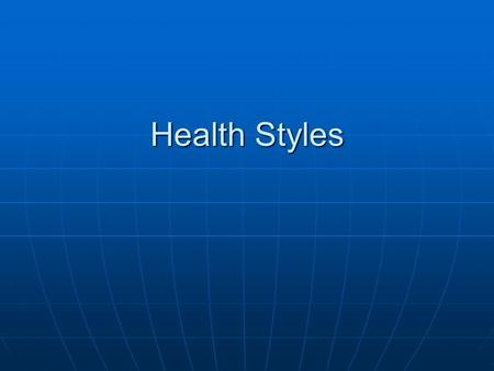 Health Styles. What makes someone healthy? Draw a picture of a healthy person. Draw a picture of a healthy person. What are the characteristics that makes.
