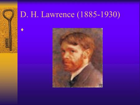 D. H. Lawrence (1885-1930).
