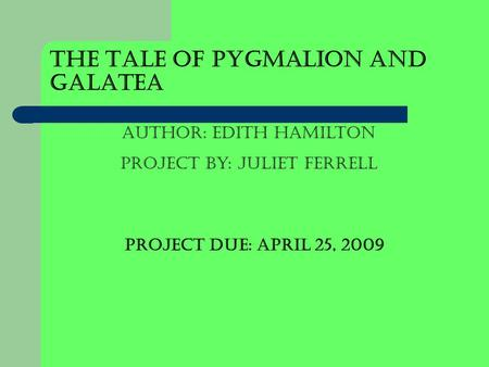 The Tale of Pygmalion and Galatea