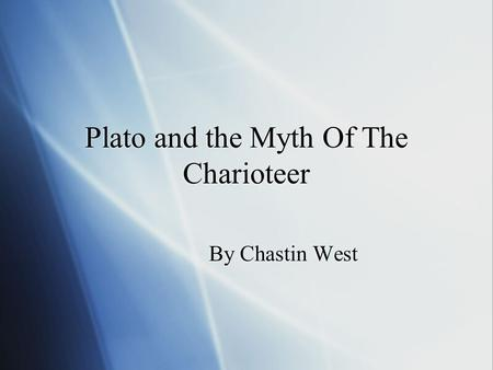 Plato and the Myth Of The Charioteer