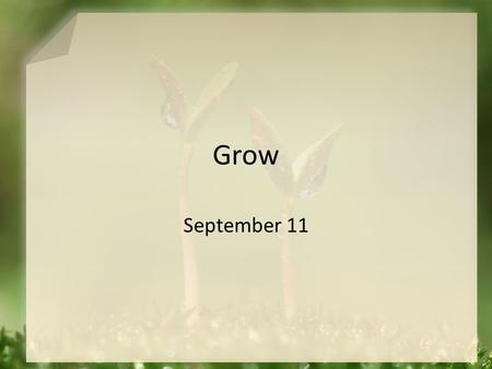 Grow September 11. Think About It … When your children were young, what types of people did you want them to avoid? Whom do adults avoid? Why should we.