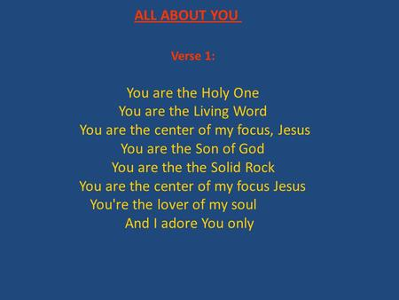 You are the center of my focus, Jesus You are the Son of God