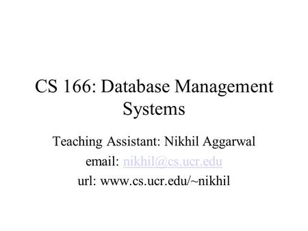CS 166: Database Management Systems