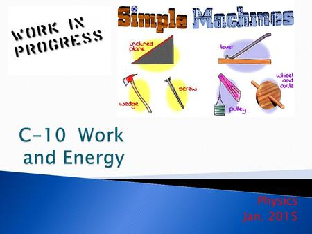 C-10 Work and Energy Physics Jan. 2015.