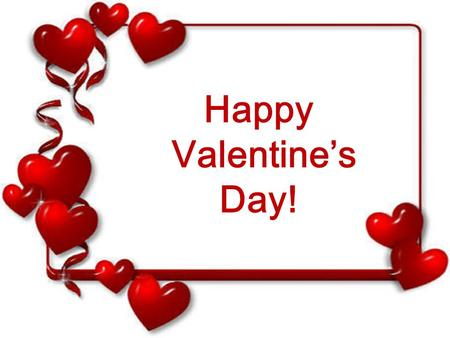 Happy Valentine's Day!.