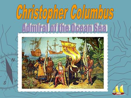 Christopher Columbus  Born in Genoa, Italy, in 1451 to a weaver, young Columbus first went to sea at the age of fourteen. Christopher Columbus' Coat.