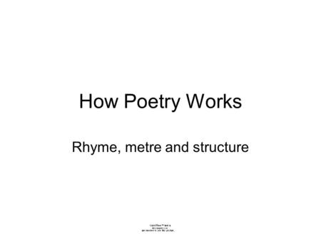 Rhyme, metre and structure