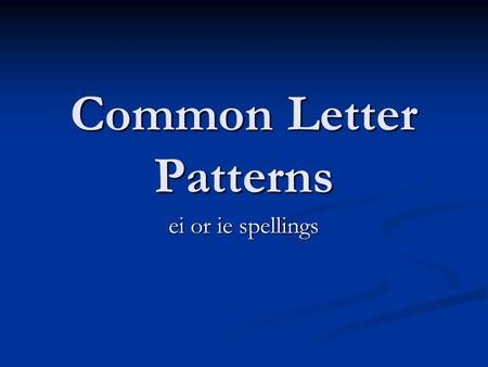 Common Letter Patterns