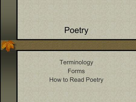 Terminology Forms How to Read Poetry