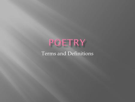 Poetry Terms and Definitions.