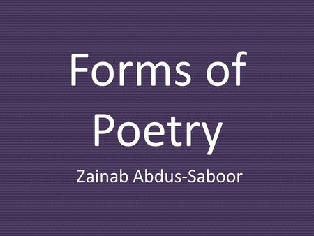 Forms of Poetry Zainab Abdus-Saboor. Free Verse No rhyme Not predictable Winter Poem Nikki Giovanni once a snowflake fell on my brow and i loved it so.