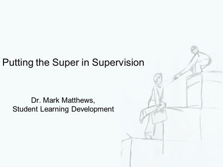Putting the Super in Supervision
