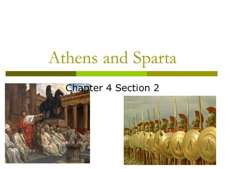 Athens and Sparta Chapter 4 Section 2.