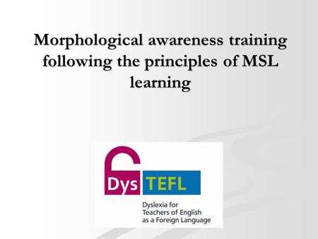 Morphological awareness training following the principles of MSL learning.