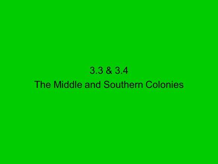 The Middle and Southern Colonies
