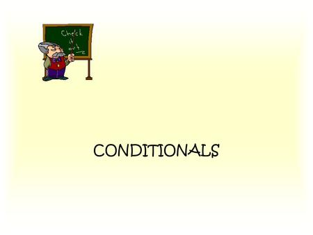 CONDITIONALS. Real Conditionals Real conditionals are sentences that describe situations that occur regularly or are possible in the future. If we don't.