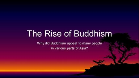 Why did Buddhism appeal to many people in various parts of Asia?