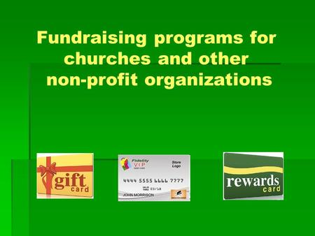 Fundraising programs for churches and other non-profit organizations.