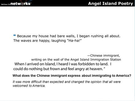 What does the Chinese immigrant express about immigrating to America? It was more difficult than expected and changed the opinion that all were welcomed.