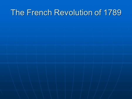 The French Revolution of 1789. Origins Absolutism Absolutism The Enlightenment philosophes The Enlightenment philosophes-Montesquieu-Voltaire-Rousseau.