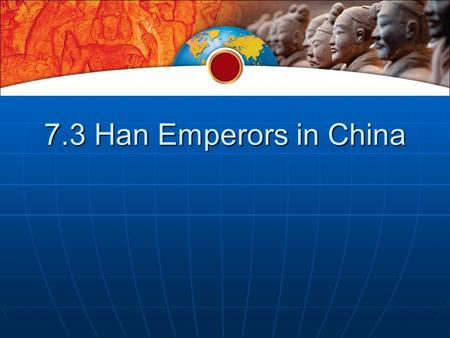 7.3 Han Emperors in China.
