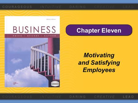Chapter Eleven Motivating and Satisfying Employees.