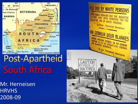 Mr. Herneisen HRVHS 2008-09. Apartheid – former policy in South Africa of separating people according to race. Distribution – the way people or things.