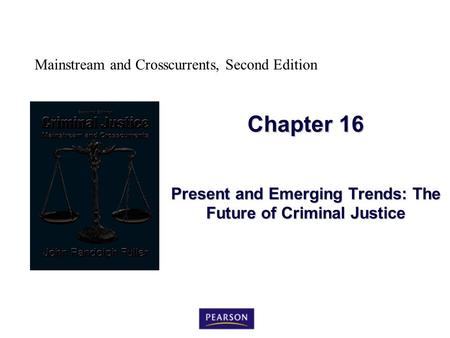 Present and Emerging Trends: The Future of Criminal Justice