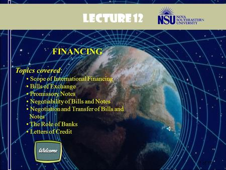 Lecture 12 FINANCING Topics covered: Scope of International Financing