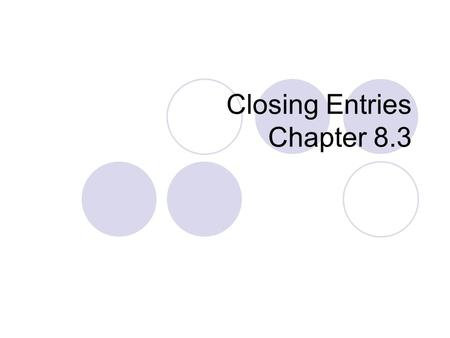 Closing Entries Chapter 8.3