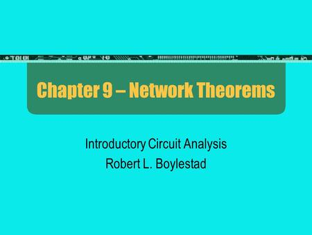 Chapter 9 – Network Theorems