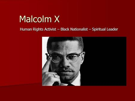 Human Rights Activist – Black Nationalist – Spiritual Leader