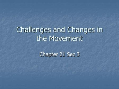 Challenges and Changes in the Movement