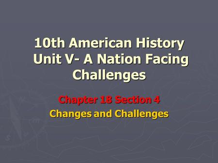10th American History Unit V- A Nation Facing Challenges