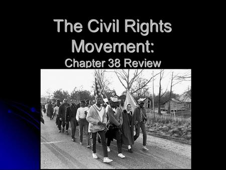 The Civil Rights Movement: Chapter 38 Review