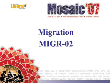 Migration MIGR-02. David Cervelli Managing Consultant Strategic Systems Group (SSG) June 2007 Preparing for an Implementation.